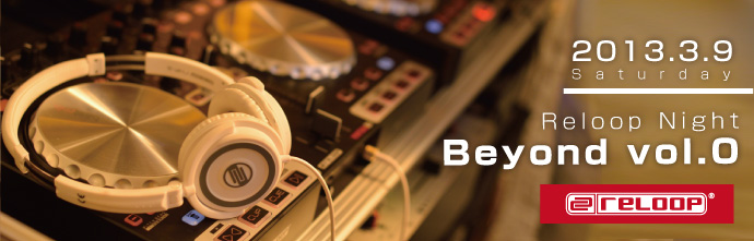 【フォトレポート】- Reloop Night Beyond vol.0 -