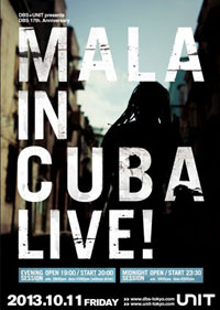 DBS + UNIT presents DBS 17th Anniversary MALA IN CUBA LIVE! 【MIDNIGHT SESSION 】