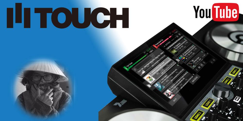 【DJ連載-66-】TOUCHのディスプレイを触ってみよう!vol.1