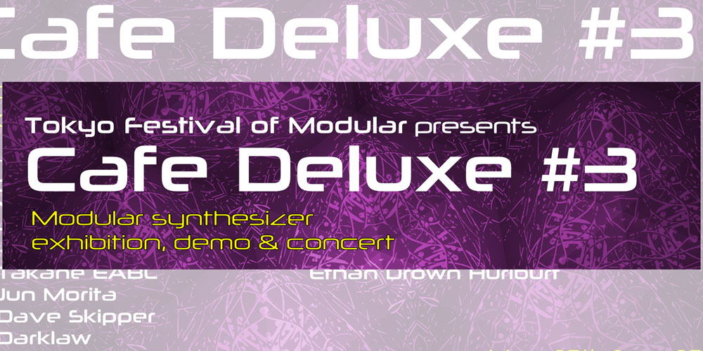 "2018/5/20 ""CAFE DELUXE #3"" (MODULAR LIVE & EXHIBITION)"