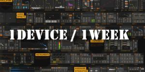 【連載もくじ】 BITWIG 1DEVICE/1WEEK