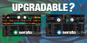 Serato DJ Lite は Serato DJ Pro にアップグレードできる?